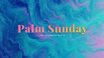 Easter Flow Palm Sunday Still