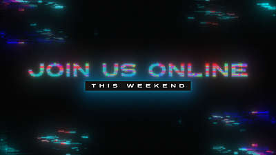 LED Glitch Join Us Online This Weekend Still