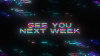 LED Glitch See You Next Week Still