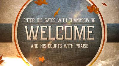 Thanksgiving Praise Welcome